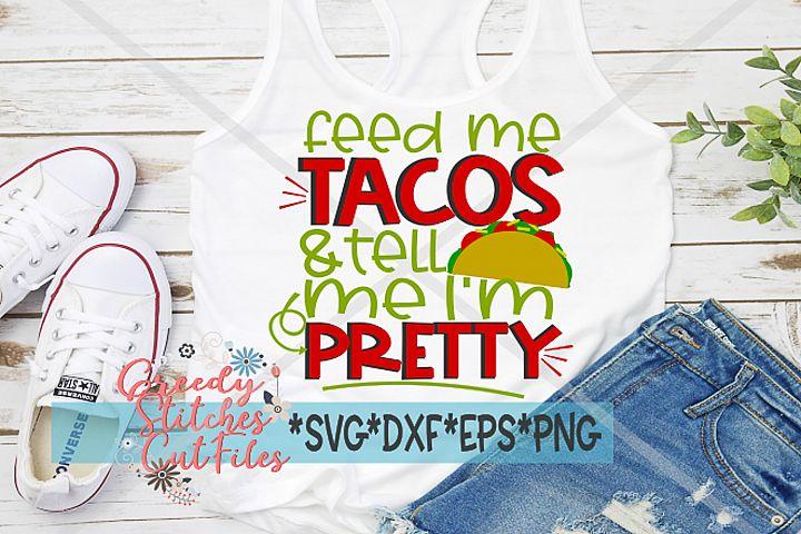 Cinco de Mayo | Feed Me Tacos & Tell Me Im Pretty svg