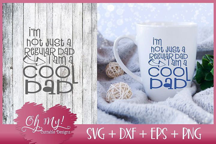 Im A Cool Dad - SVG DXF EPS PNG Cutting File