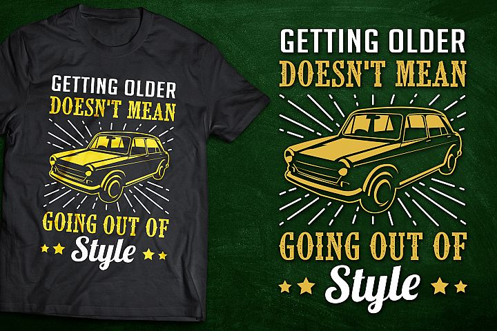 Old Car T-Shirt Design or Instagram Quote