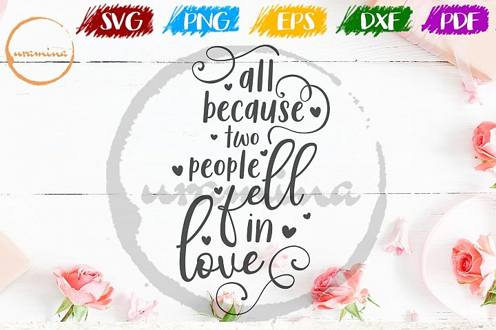All Because Two People Valentine SVG PDF PNG