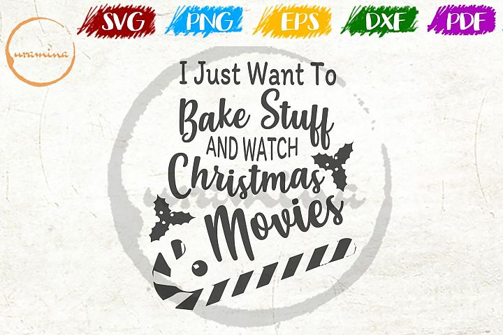 I Just Want To Bake Stuff Christmas SVG PDF PNG