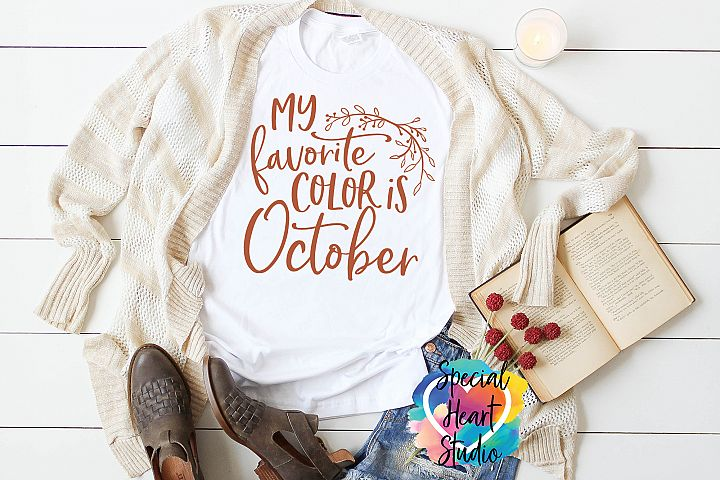 My Favorite Color is October - Fall SVG Cut File