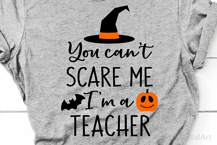 Halloween Svg, Teacher Halloween Svg, You Cant Scare Me Im