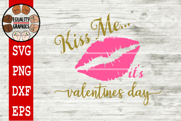 Kiss Me its Valentines Day SVG | DXF | PNG | EPS
