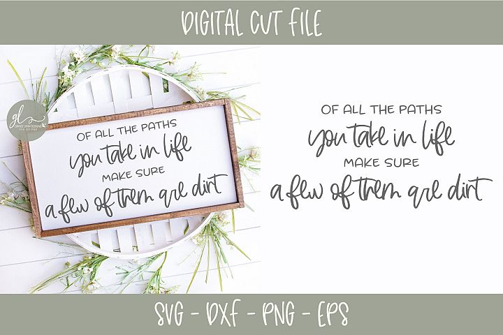 Of All The Paths You Take In Life - SVG