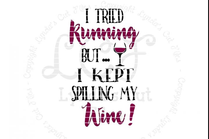 I tried running but I kept spilling my wine SVG/EPS/DXF File