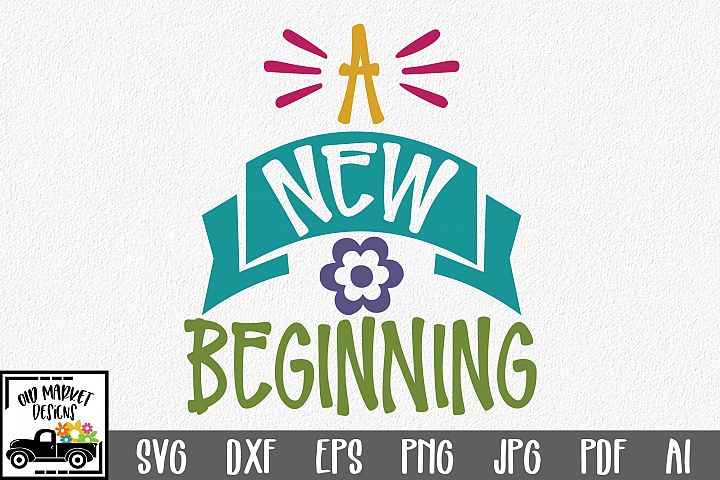 A New Beginning SVG Cut File - Spring SVG DXF EPS PNG JPG AI