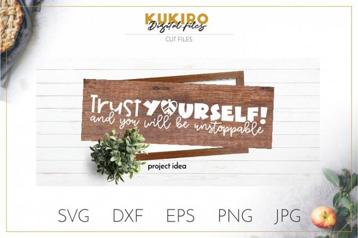Trust yourself - Unstoppable SVG - Confidence -Motivational