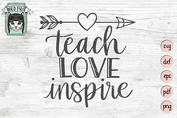 Teach Love Inspire SVG, Teacher Quote SVG, Cut File