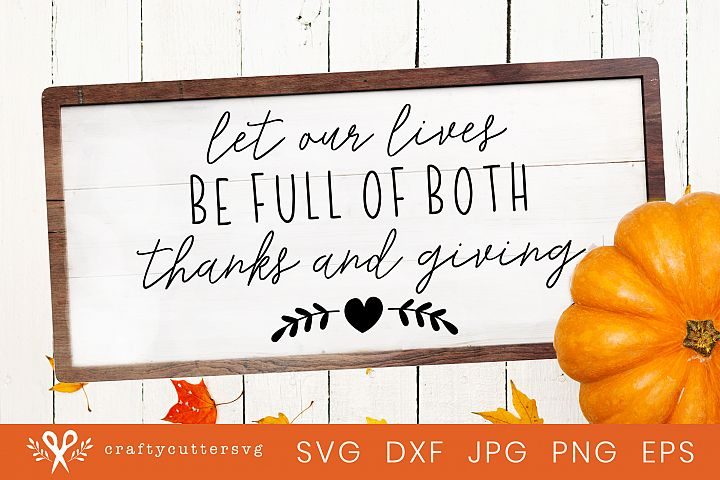 Thanksgiving Let our lives be full of both thanks and giving