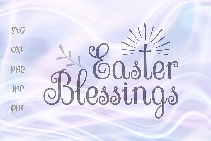 Easter Blessings Christian Cross Cut File SVG DXF PNG PDF