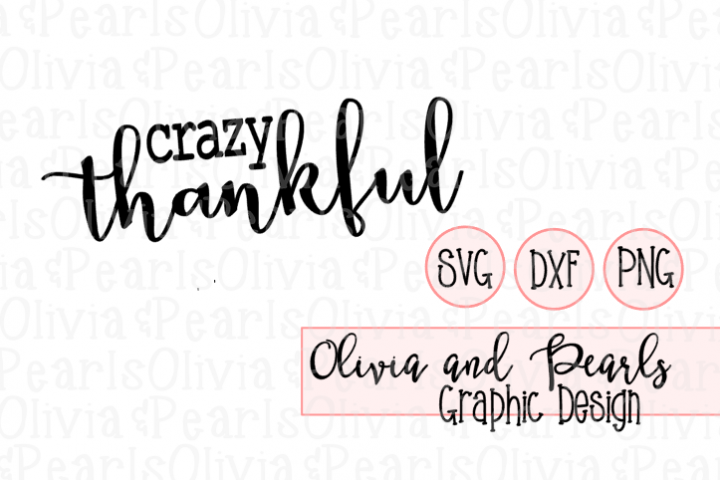 Crazy Thankful, Digital Cutting File, SVG, DXF, PNG for Cameo or Cricut Machine