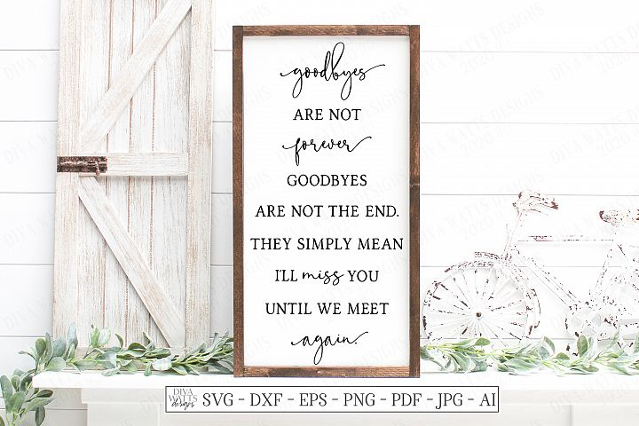 Goodbyes Are Not Forever - Grief Loss Memorial SVG DXF