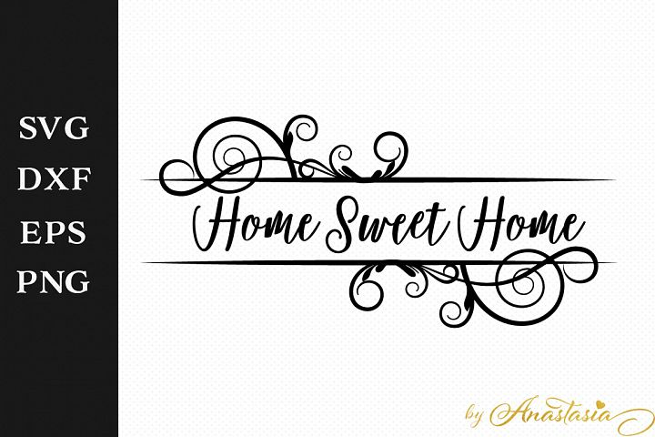 Home Sweet Home SVG Greeting Sign Cutting File