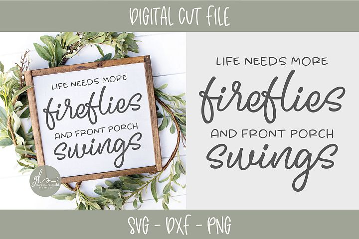 Life Needs More Fireflies And Front Porch Swings - Porch SVG