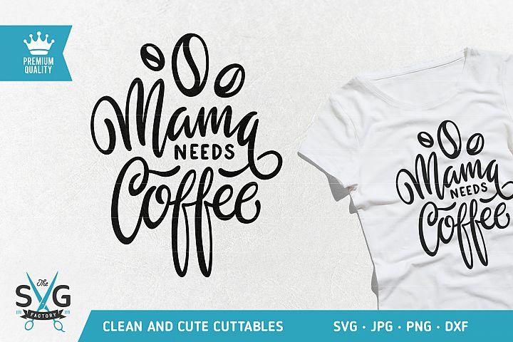Mama Needs Coffee SVG cutting file