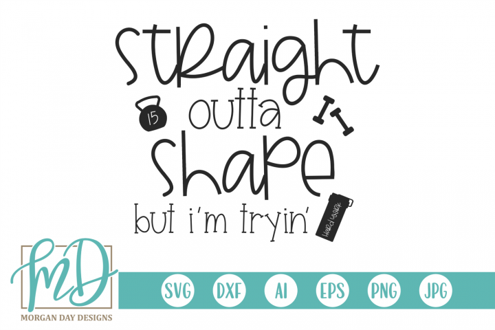 Fitness - Workout - Straight Outta Shape SVG