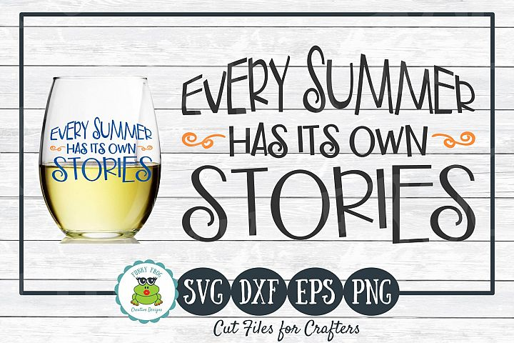 Every Summer Has Its Own Stories, SVG Cut File for Crafters