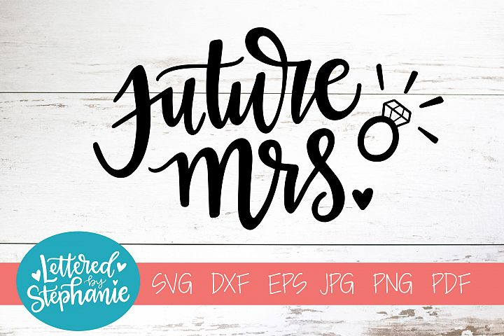 Handlettered SVG DXF, Future Mrs.