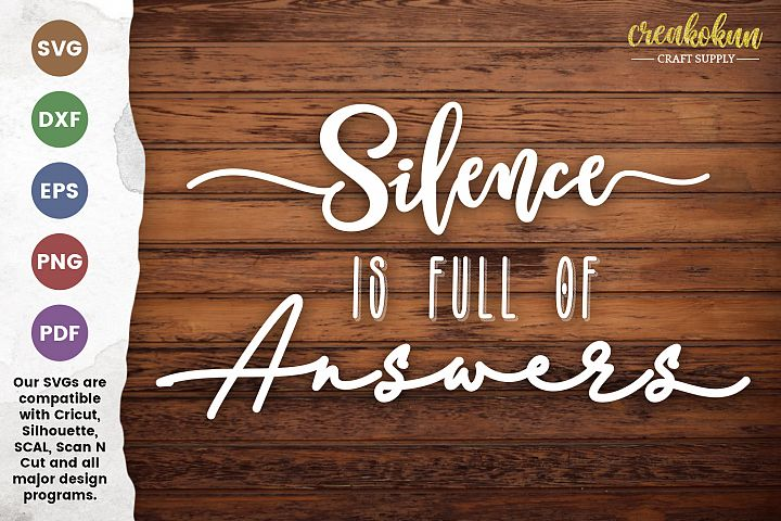 Silence is Full of Answer - SVG Cut FIles