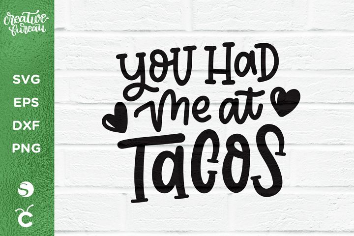 You Had Me At Tacos SVG DXF, Tacos SVG