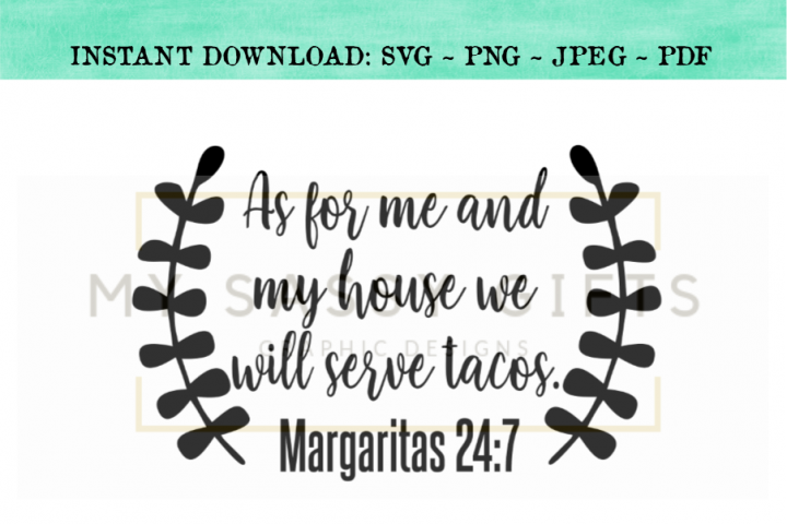 Margaritas As For Me And My House We Will Serve Tacos SVG