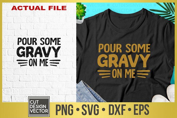 Put Some Gravy On Me SVG