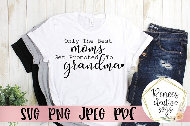 Only The Best Moms Get Promoted To Grandma|SVG Cut Files