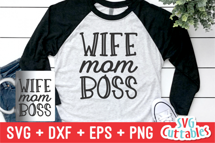 Wife Mom Boss | Mothers Day | Cut File