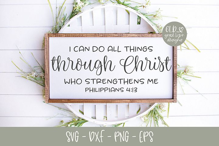 I Can Do All Things Through Christ - Scripture SVG - Free Design of The Week Font