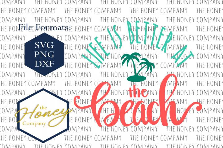 Life is Better at the Beach SVG PNG DXF Hand Lettered