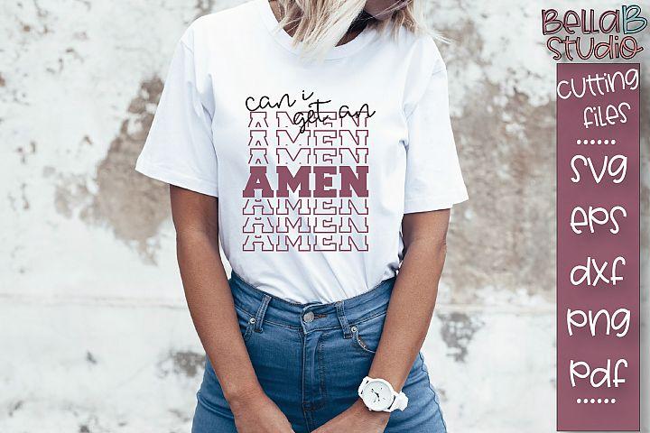 Can I Get An Amen SVG File, Christian SVG, Mirrored Design