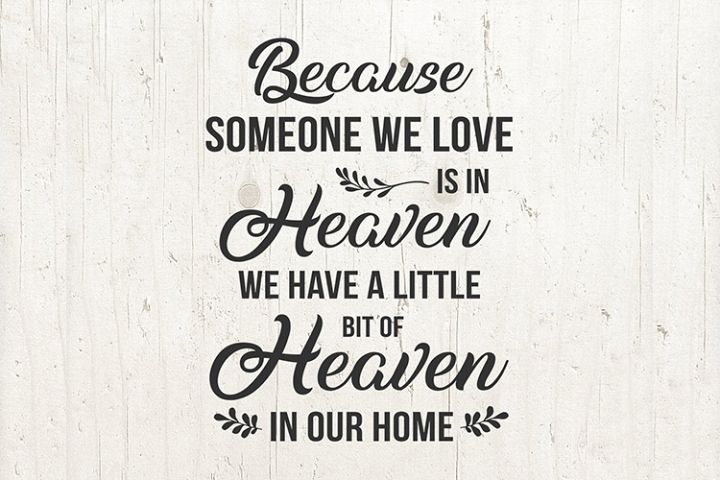 Because Someone We Love is in Heaven SVG Christian mourning