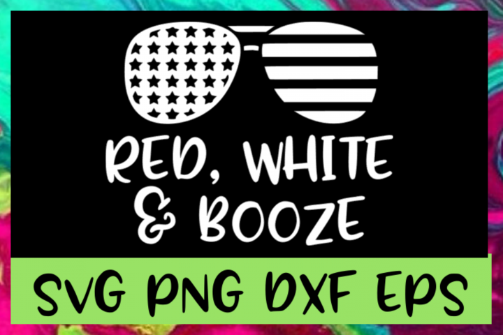 4th of July Red White & Booze SVG PNG DXF & EPS Files
