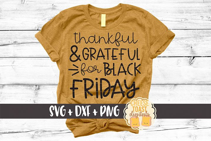 Thankful and Grateful for Black Friday - SVG PNG DXF Files