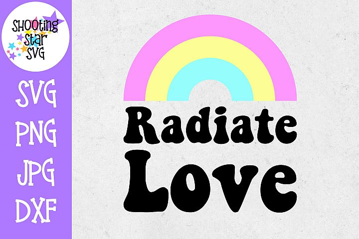 Radiate Love SVG - Retro SVG - Rainbow SVG - Mom SVG