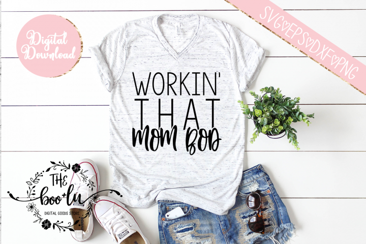 Workin that Mom Bod SVG DXF PNG EPS Cutting Files