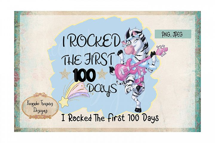 I Rocked The First 100 Days Rocking Zebra