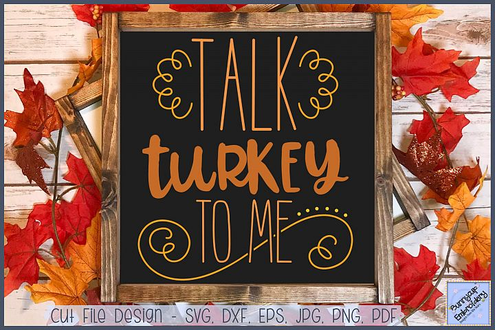 Talk Turkey To Me - SVG, Clipart, Printable
