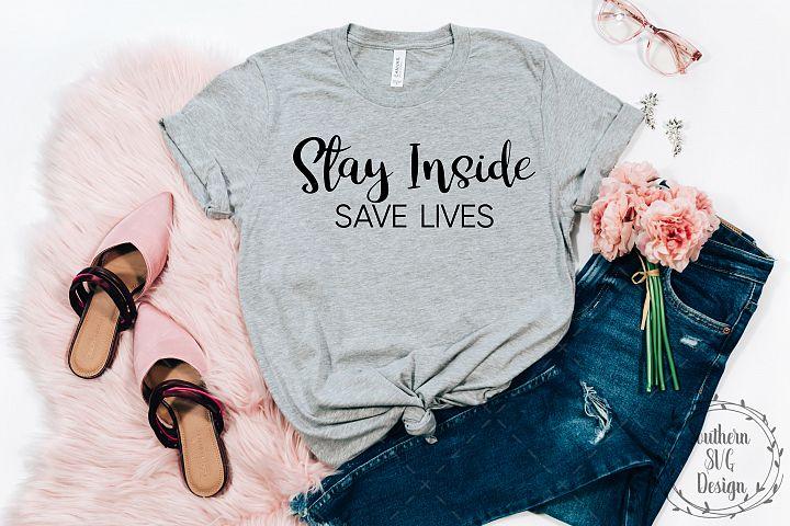 Stay Inside SVG-Save Lives svg-Social Distancing svg