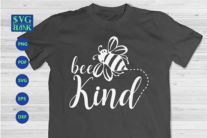 bee kind svg, bee svg, bee quotes cutting file, bee T-shirt
