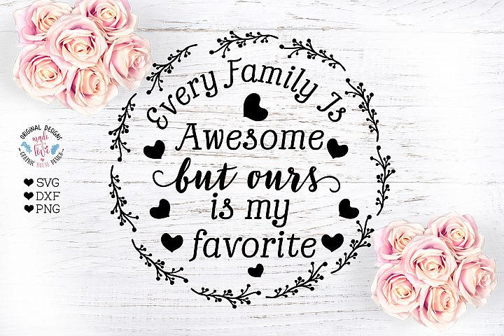 Every Family is Awesome But Ours is my Favorite