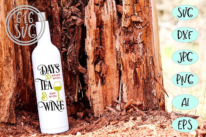 Days start with Tea and end with Wine SVG, DXF, Ai, PNG