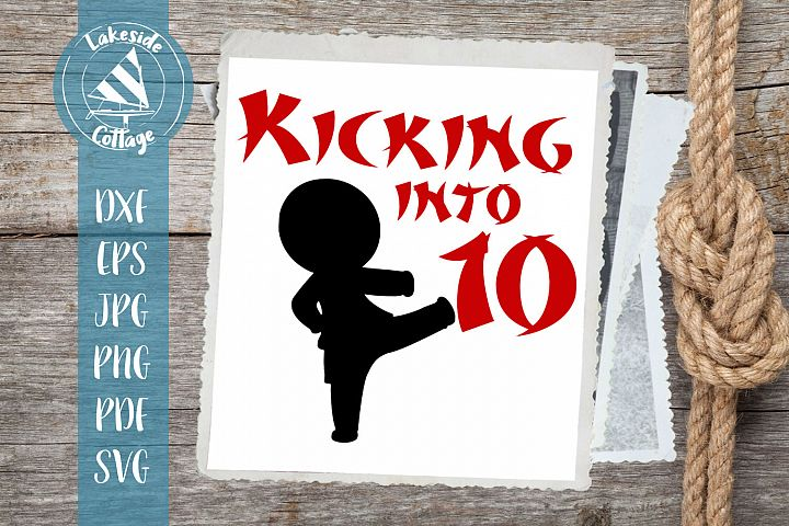 Kicking into 10 Boy- Martial Arts tenth Birthday SVG