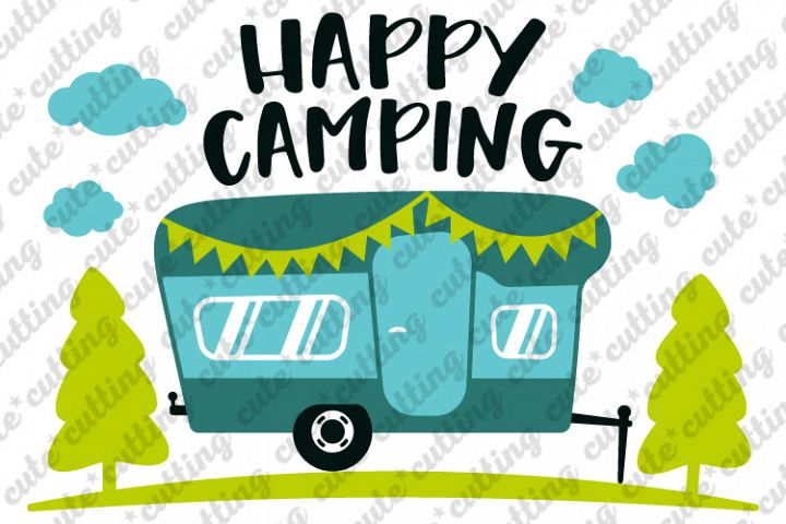 Camper, Happy camping, camping trailer svg, dxf, png, pdf