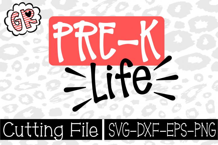 Pre K Life- SVG- Pre K Svg- Cut File- Cricut file-