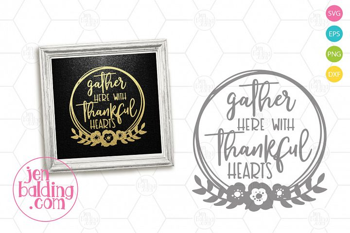 Gather Here with Thankful Hearts SVG