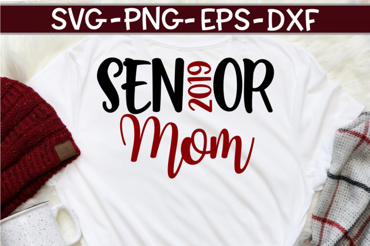 Senior Mom 2019 - Graduate - SVG DXF EPS PNG