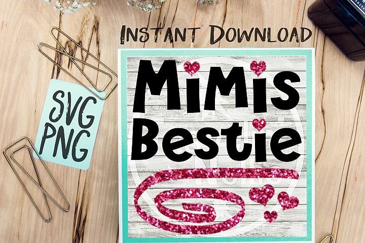 Mimis Bestie SVG PNG Cricut Cameo Silhouette Brother Scan & Cut Crafters Cutting Files for Vinyl Cutting Sign Making