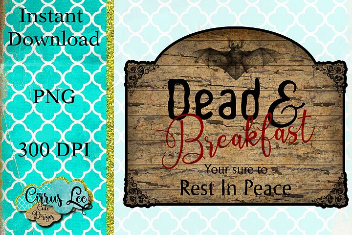 Dead And Breakfast Sublimation Design/Wall Decor